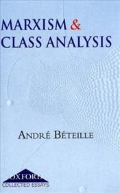 Marxism and Class Analysis - Beteille, Andre
