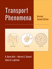 Transport Phenomena 2E Revised WSE - BIRD, R. BYRON
