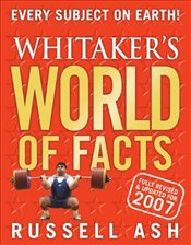 Whitakers World of Facts 2007 - ASH, RUSSELL
