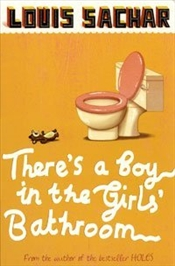 Theres A Boy In The Girls Bathroom - Sachar, Louis