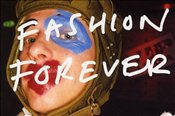 Fashion Forever : 30 Years of Subculture - Farrelly, Liz