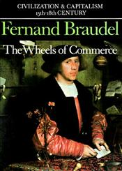 Wheels of Commerce : Civilization and Capitalism 2, 15th-18th Century - Braudel, Fernand