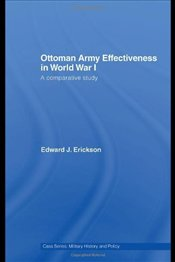 Ottoman Army Effectiveness in World War I : Comparative Study - Erickson, Edward J.