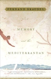 Memory and the Mediterranean - Braudel, Fernand