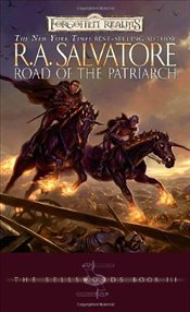 Road of the Patriarch : The Sellswords Trilogy Book 3 : Legend of Drizzt Series-16 - Salvatore, R. A.