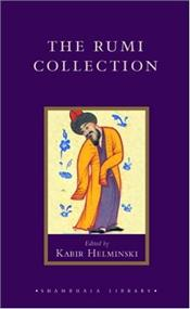 Rumi Collection : Anthology of Translations of Mevlana Jalaluddin Rumi - Rumi, Mevlana Celaleddin