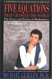 Five Equations That Changed the World : Power and Poetry of Mathematics - Guillen, Michael