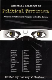 Essential Readings on Political Terrorism : Analyses of Problems and Prospects for the 21st Century - Kushner, Harvey W.