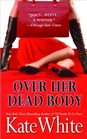 Over Her Dead Body - White, Kate