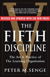 Fifth Discipline 2e : Art and Practice of the Learning Organization Revised  - Senge, Peter M.