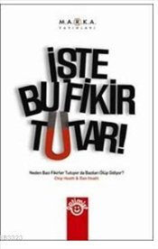 İşte Bu Fikir Tutar - Heath, Chip