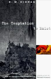 Temptation to Exist - Cioran, Emil Michel