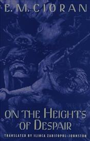 On the Heights of Despair - Cioran, Emil Michel