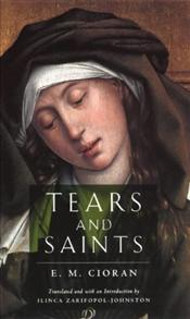 Tears and Saints - Cioran, Emil Michel
