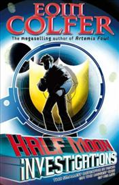 Half Moon Investigations - Colfer, Eoin