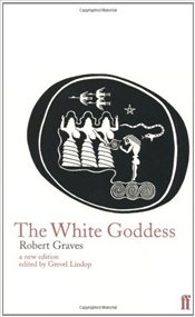 White Goddess : A Historical Grammar of Poetic Myth - Graves, Robert