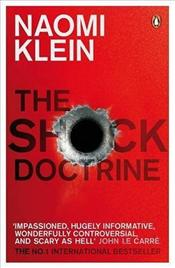 Shock Doctrine : Rise of Disaster Capitalism  - Klein, Naomi