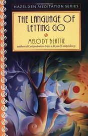 Language of Letting Go : Daily Meditations for Codependents - Beattie, Melody
