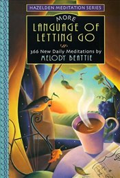 More Language of Letting Go : 366 New Meditaions - Beattie, Melody