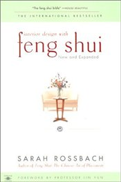 Interior Design with Feng Shui : New and Expanded - Rossbach, Sarah