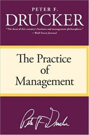 Practice of Management - Drucker, Peter F.