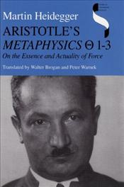 Aristotles Metaphysics 1-3 : On the Essence and Actuality of Force - Heidegger, Martin