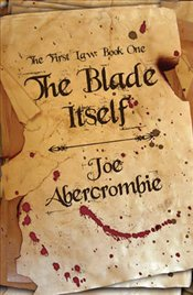 Blade Itself : First Law 1 - Abercrombie, Joe