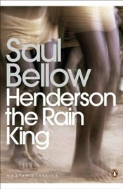 Henderson the Rain King - Bellow, Saul