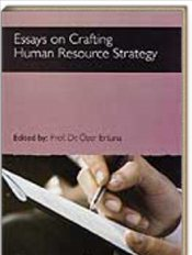 Essays on Crafting Human Resource Strategy - Ertuna, Özer