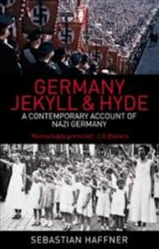 Germany Jekyll & Hyde : A Contemporary Account of Nazi Germany - HAFFNER, SEBASTIAN