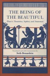 Being of the Beautiful : Platos Theaetetus, Sophist, and Statesman - Platon (Eflatun)
