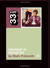 Bob Dylans Highway 61 Revisited - Polizzotti, Mark