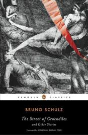 Street of Crocodiles and Other Stories  - Schulz, Bruno