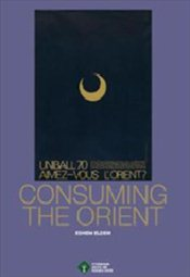 Consuming the Orient - Eldem, Edhem