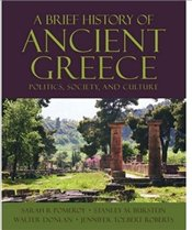 Brief History of Ancient Greece : Politics, Society, and Culture - Pomeroy, Sarah B.
