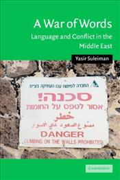 War of Words : Language and Conflict in the Middle East - Suleiman, Yasir