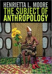 Subject of Anthropology : Gender, Symbolism and Psychoanalysis - Moore, Henrietta L