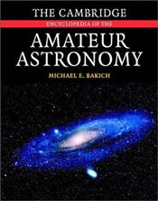 Encyclopedia of Amateur Astronomy - Bakich, Michael E.