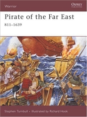 Pirate of the Far East : 811-1639 - Turnbull, Stephen