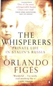 Whisperers : Private Life in Stalins Russia  - Figes, Orlando