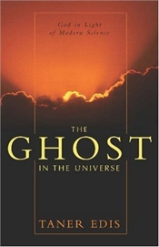 Ghost in the Universe : God in Light of Modern Science - Edis, Taner