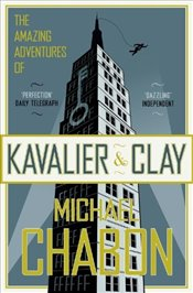 Amazing Adventures of Kavalier and Clay  - Chabon, Michael