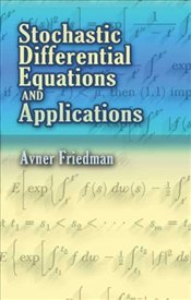 Stochastic Differential Equations and Applications - Friedman, Avner