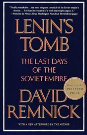 Lenins Tomb : The Last Days Of The Soviet Empire  - Remnick, David