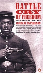 Battle Cry of Freedom : The Civil War Era - McPherson, James M.