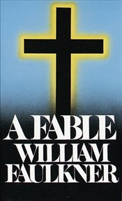 Fable  - Faulkner, William