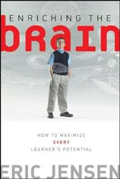 Enriching the Brain : How to Maximize Every Learners Potential - Jensen, Eric