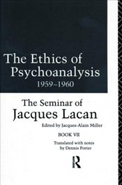 Ethics of Psychoanalysis 1959-1960 - Lacan, Jacques