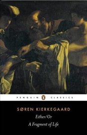 Either/or : Fragment of Life - Kierkegaard, Sören