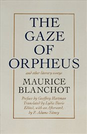 Gaze of Orpheus : And Other Literary Essays  - Blanchot, Maurice
